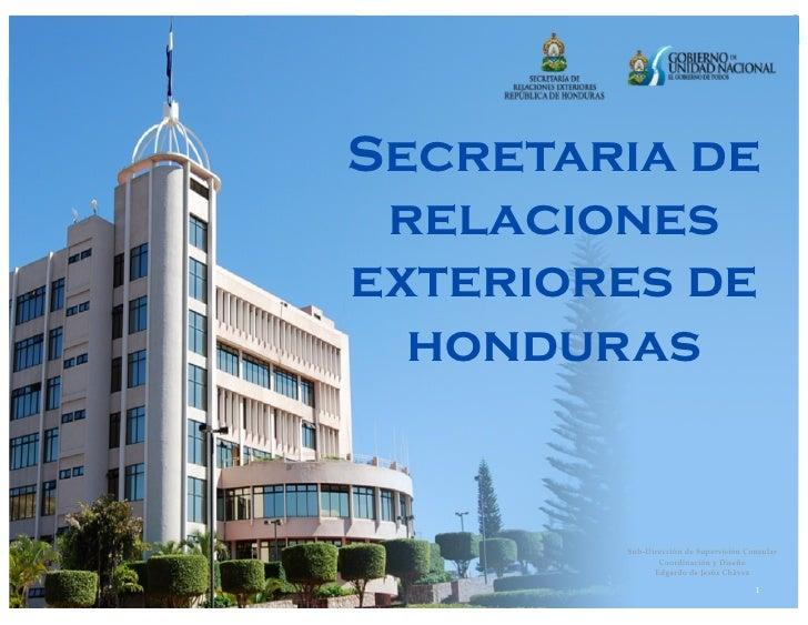 Secretaria de relacionesexteriores de  honduras        Sub‐DireccióndeSupervisiónConsular               Coordinacióny...