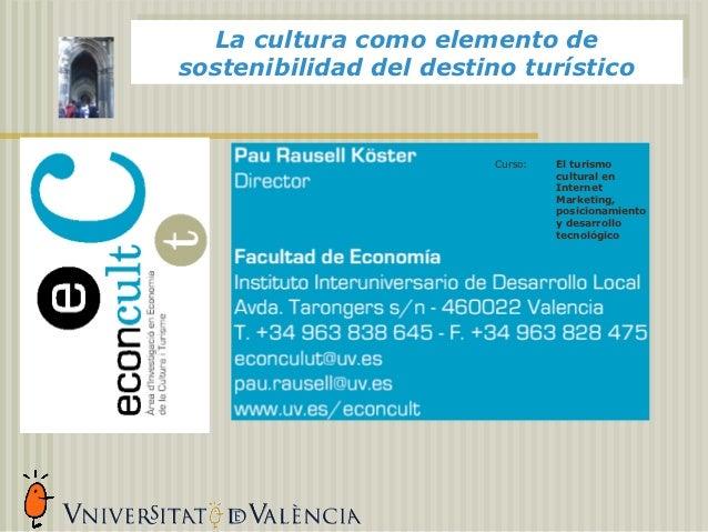 La cultura como elemento de  La cultura como elemento desostenibilidad del destino turísticosostenibilidad del destino tur...