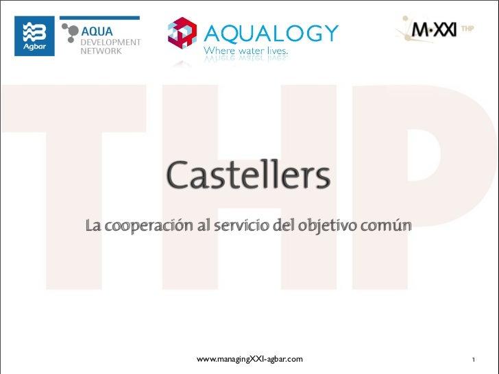 CastellersLa cooperación al servicio del objetivo común               www.managingXXI-agbar.com        1