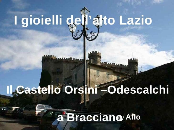 I gioielli dell'alto Lazio Il Castello Orsini –Odescalchi  a Bracciano by  Aflo