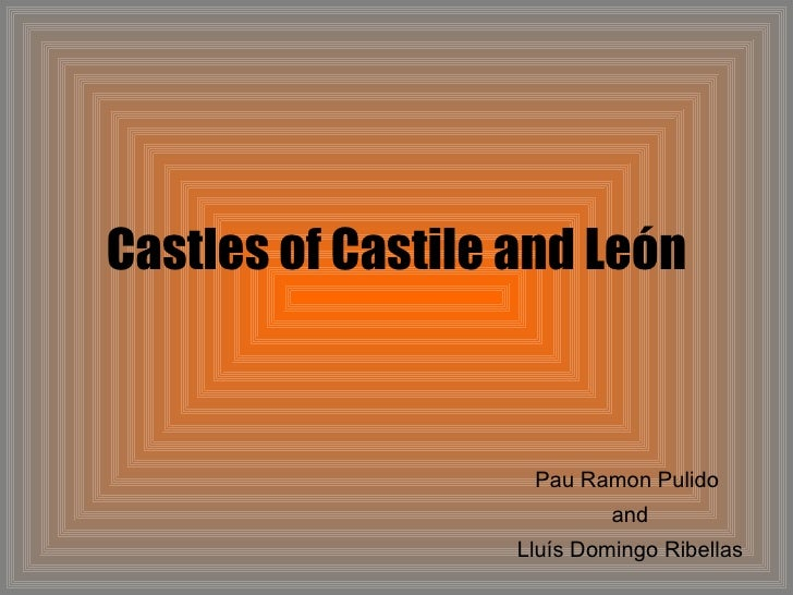 Castles of Castile and León Pau Ramon Pulido  and Lluís Domingo Ribellas