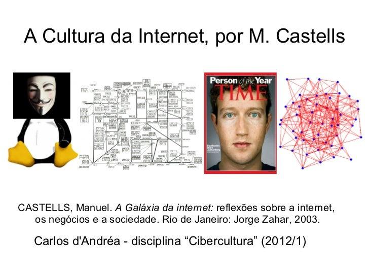 A Cultura da Internet, por M. CastellsCASTELLS, Manuel. A Galáxia da internet: reflexões sobre a internet,  os negócios e ...