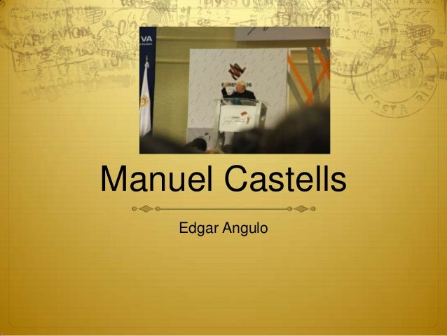 Manuel Castells Edgar Angulo