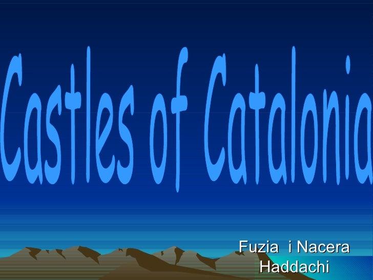 Fuzia  i Nacera Haddachi Castles of Catalonia