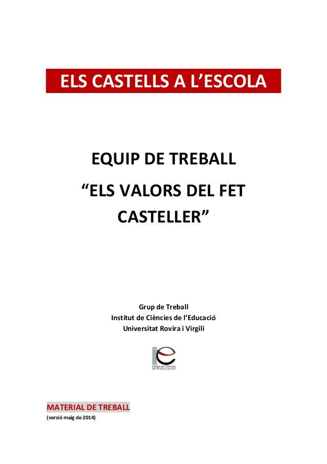"""ELS CASTELLS A L'ESCOLA EQUIP DE TREBALL """"ELS VALORS DEL FET CASTELLER"""" Grup de Treball Institut de Ciències de l'Educació..."""
