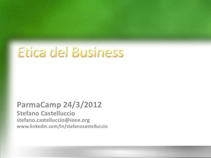 ParmaCamp 24/3/2012Stefano Castellucciostefano.castelluccio@ieee.orgwww.linkedin.com/in/stefanocastelluccio