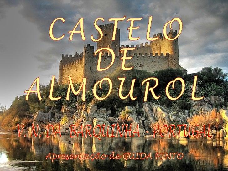 CASTELO DE ALMOUROL V. N. DA  BARQUINHA - PORTUGAL Apresentação de GUIDA PINTO