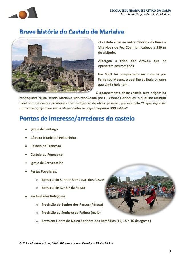 ESCOLA SECUNDÁRIA SEBASTIÃO DA GAMA Trabalho de Grupo – Castelo de Marialva CLC.7 - Albertina Lima, Elígia Ribeiro e Joana...