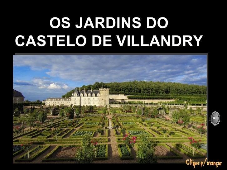 OS JARDINS DOCASTELO DE VILLANDRY