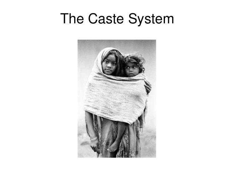 The Caste System