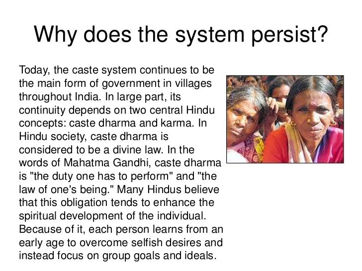 the caste system in todays india The caste system in india resulted in great development of the productive forces hence in the feudal age it was a progressive institution, as compared to the slave society that preceded it.