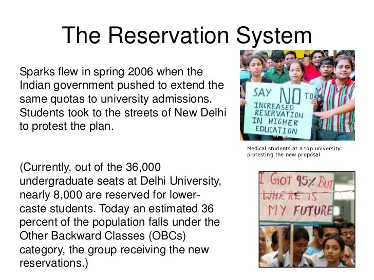 The Reservation SystemSparks flew in spring 2006 when theIndian government pushed to extend thesame quotas to university a...