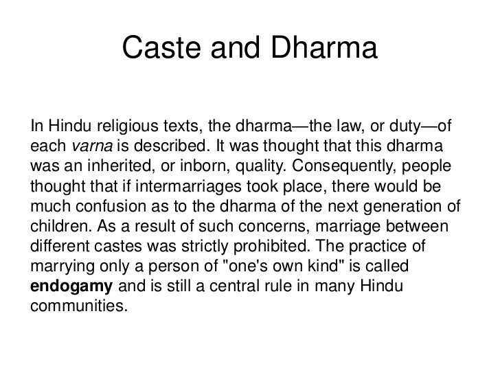 Caste and DharmaIn Hindu religious texts, the dharma—the law, or duty—ofeach varna is described. It was thought that this ...