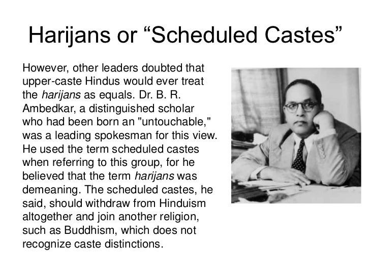 """Harijans or """"Scheduled Castes""""However, other leaders doubted thatupper-caste Hindus would ever treatthe harijans as equals..."""