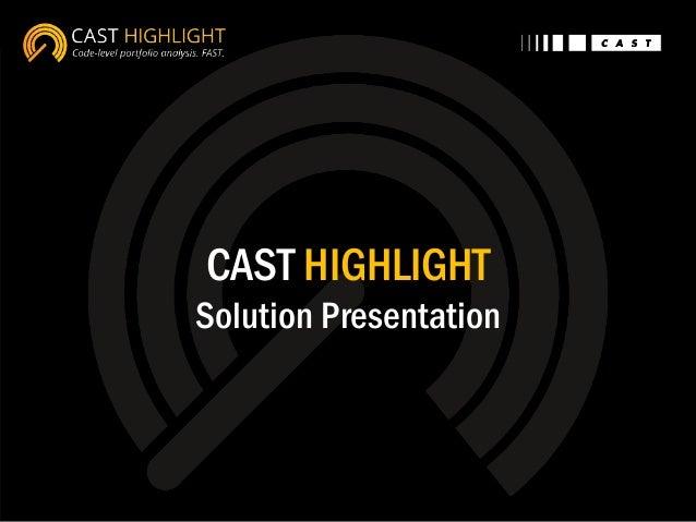 CAST HIGHLIGHT Solution Presentation