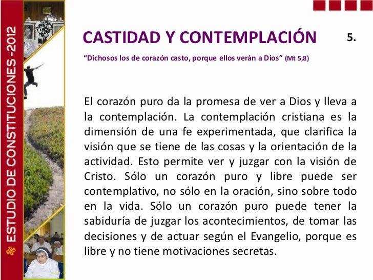 """CASTIDAD Y CONTEMPLACIÓN                                              5.""""Dichosos los de corazón casto, porque ellos verán..."""