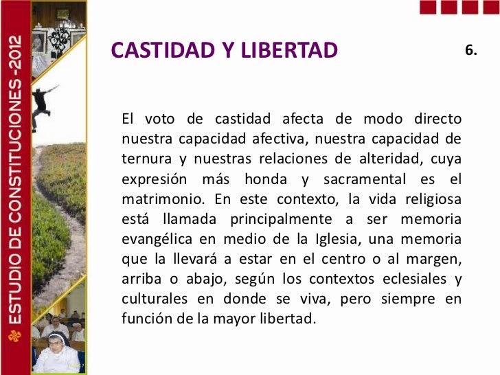 CASTIDAD Y LIBERTAD                                6.El voto de castidad afecta de modo directonuestra capacidad afectiva,...