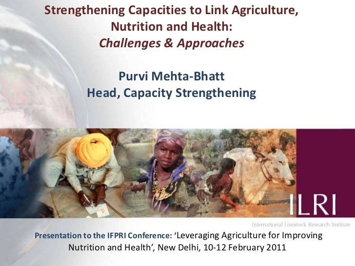 1<br />Strengthening Capacities to Link Agriculture, Nutrition and Health:<br />Challenges & Approaches<br />Purvi Mehta-B...