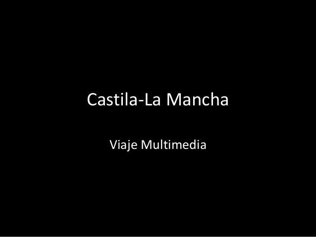 Castila-La ManchaViaje Multimedia