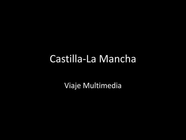 Castilla-La ManchaViaje Multimedia