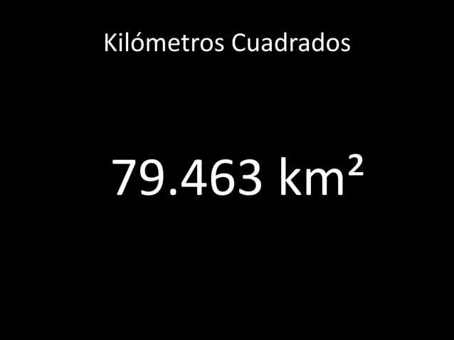 Kilómetros Cuadrados79.463 km²