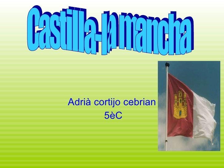 Adrià cortijo cebrian 5èC Castilla-la mancha