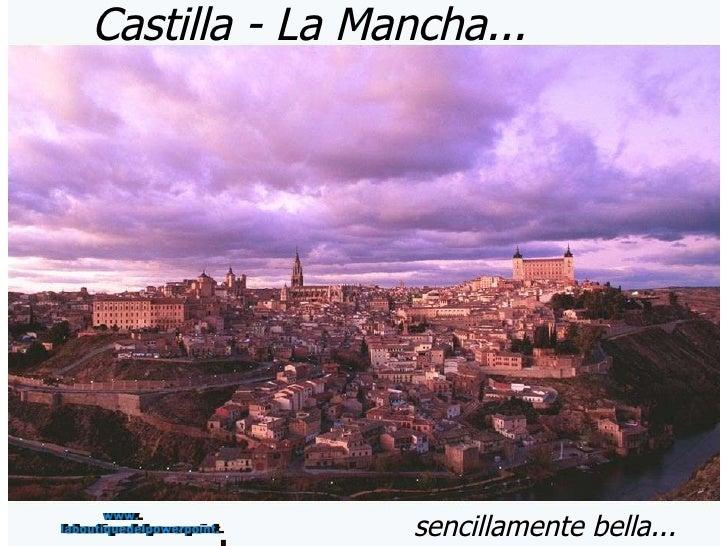 Castilla - La Mancha... sencillamente bella... www. laboutiquedelpowerpoint. com