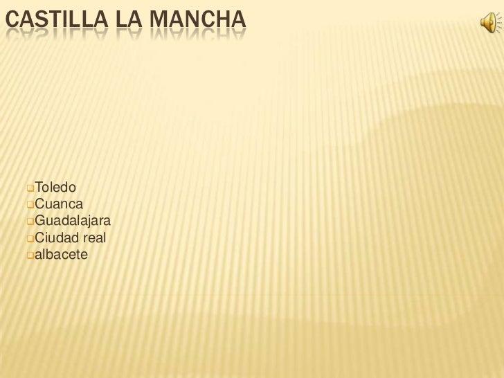 CASTILLA LA MANCHA Toledo Cuanca Guadalajara Ciudad real albacete