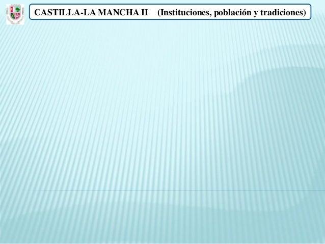 CASTILLA-LA MANCHA II (Instituciones, población y tradiciones)