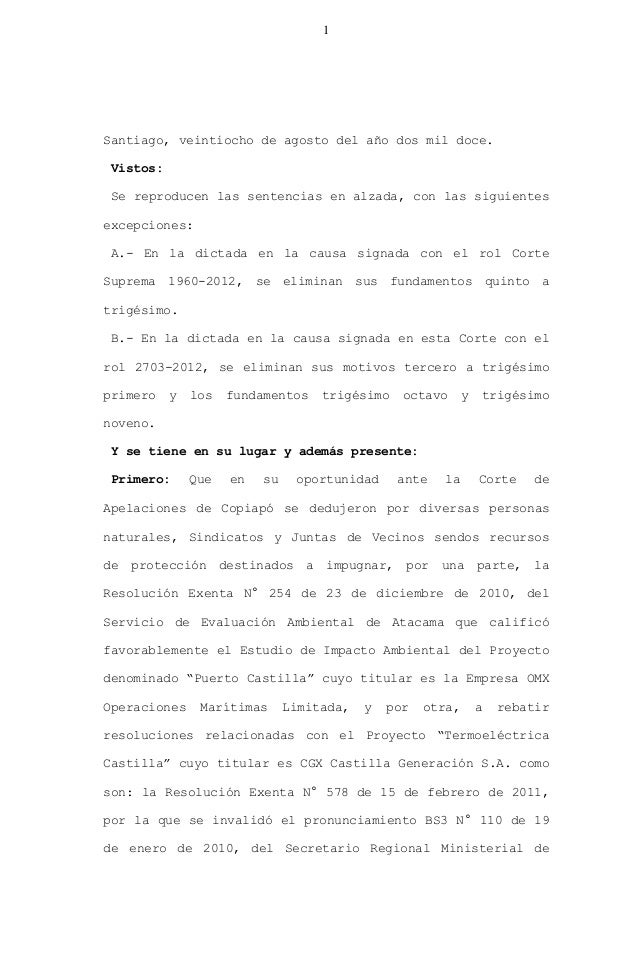 1 Santiago, veintiocho de agosto del año dos mil doce. Vistos: Se reproducen las sentencias en alzada, con las siguientes ...