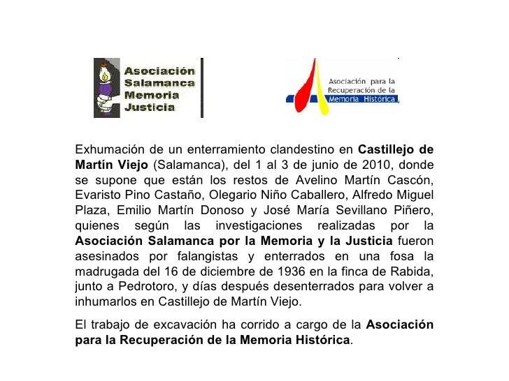 Exhumación de un enterramiento clandestino en  Castillejo de Martín Viejo  (Salamanca), del 1 al 3 de junio de 2010, donde...