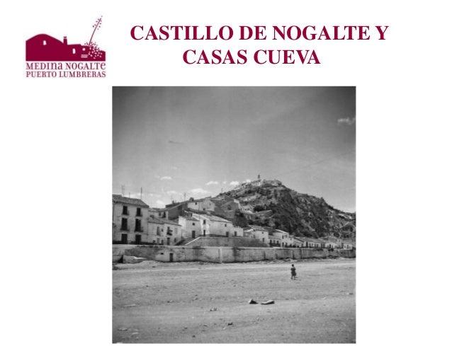 CASTILLO DE NOGALTE Y CASAS CUEVA