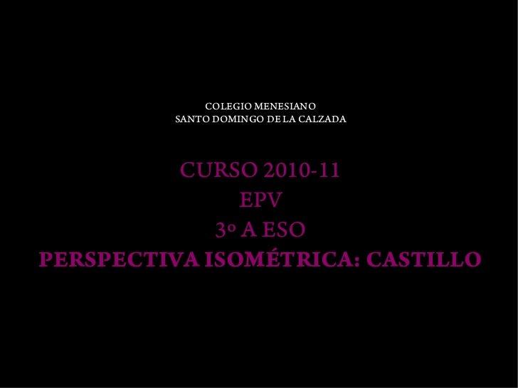 COLEGIO MENESIANO         SANTO DOMINGO DE LA CALZADA          CURSO 2010-11                EPV             3º A ESOPERSPE...