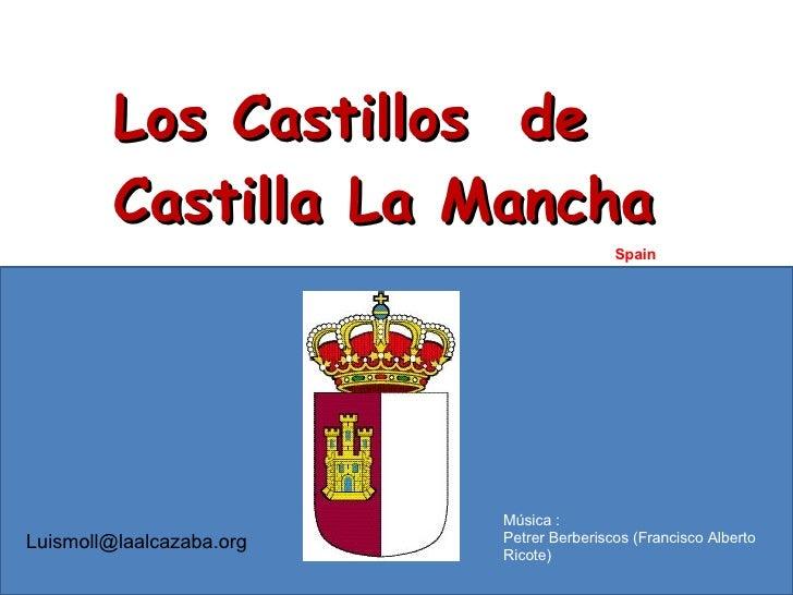 Los Castillos  de Castilla La Mancha Spain Música : Petrer Berberiscos (Francisco Alberto Ricote) [email_address]