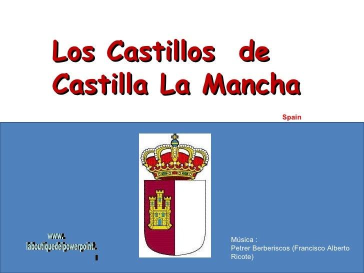 Los Castillos  de Castilla La Mancha Spain Música : Petrer Berberiscos (Francisco Alberto Ricote) www. laboutiquedelpowerp...