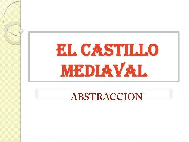 EL CASTILLO MEDIAVAL