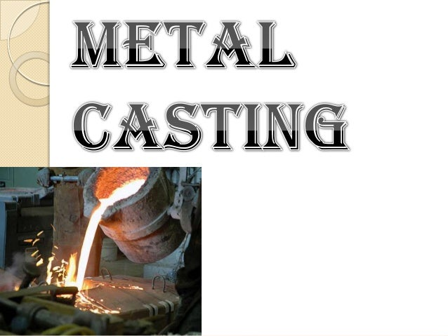 "Foundry: "" Foundry or casting is the process of producing metal/alloy component parts of desired shapes by pouring the mol..."