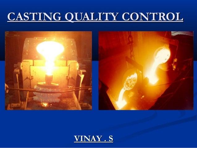 CASTING QUALITY CONTROLCASTING QUALITY CONTROL VINAY . SVINAY . S