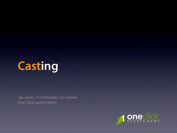 Casting  Jay Jones - Co-Founder, Co-Owner One Click Sports News                                      oneclick             ...