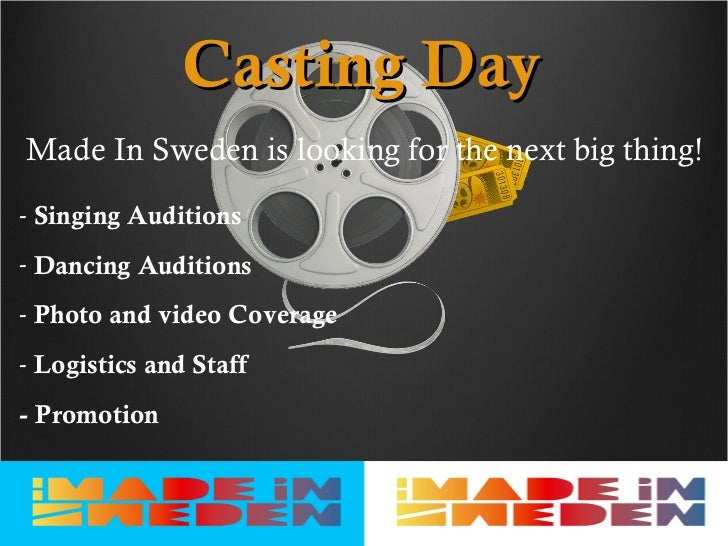 Casting DayMade In Sweden is looking for the next big thing!- Singing Auditions- Dancing Auditions- Photo and video Covera...