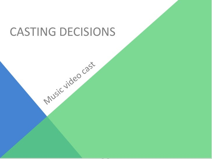 CASTING DECISIONS