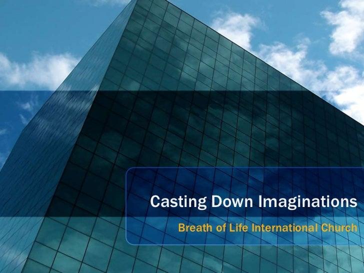 Casting Down Imaginations<br />Breath of Life International Church<br />