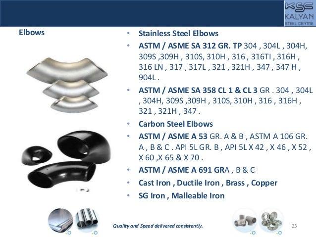 Elbows • Stainless Steel Elbows • ASTM / ASME SA 312 GR. TP 304 , 304L , 304H, 309S ,309H , 310S, 310H , 316 , 316TI , 316...