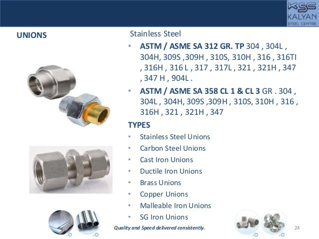 UNIONS Stainless Steel • ASTM / ASME SA 312 GR. TP 304 , 304L , 304H, 309S ,309H , 310S, 310H , 316 , 316TI , 316H , 316 L...