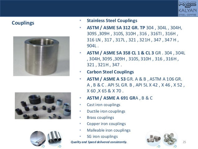 Couplings • Stainless Steel Couplings • ASTM / ASME SA 312 GR. TP 304 , 304L , 304H, 309S ,309H , 310S, 310H , 316 , 316TI...