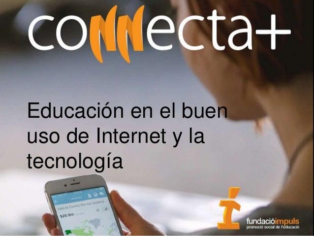 Educación en el buen uso de Internet y la tecnología