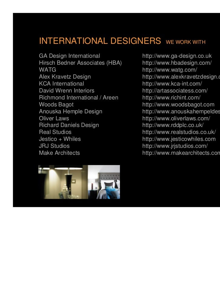 INTERNATIONAL DESIGNERS                  WE WORK WITHGA Design International          http://www.ga-design.co.ukHirsch Bed...