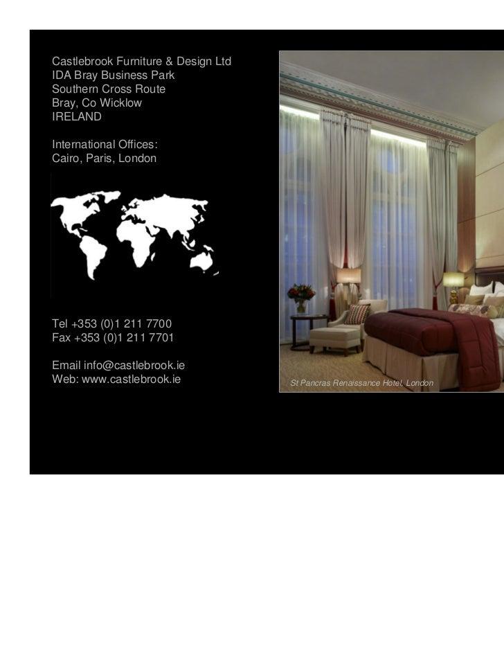 Castlebrook Furniture & Design LtdIDA Bray Business ParkSouthern Cross RouteBray, Co WicklowIRELANDInternational Offices:C...