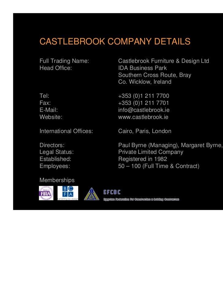 CASTLEBROOK COMPANY DETAILSFull Trading Name:       Castlebrook Furniture & Design LtdHead Office:             IDA Busines...
