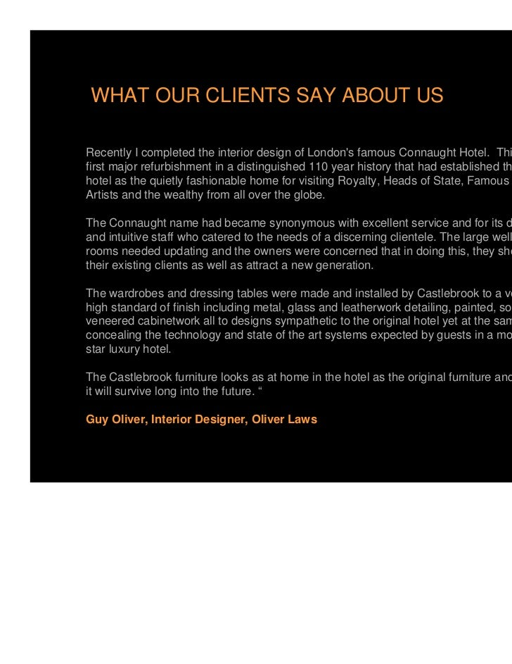 WHAT OUR CLIENTS SAY ABOUT USRecently I completed the interior design of Londons famous Connaught Hotel. This was itsfirst...